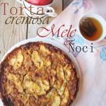 TORTA CREMOSA DI MELE E NOCI